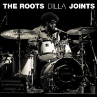 DILLA JOINTS : THE ROOTS